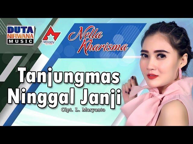 Nella Kharisma - Tanjungmas Ninggal Janji [OFFICIAL]