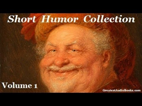 Short Humor Collection - Volume 1 - FULL AudioBook | Greatest Audio Books - Comedic Literature