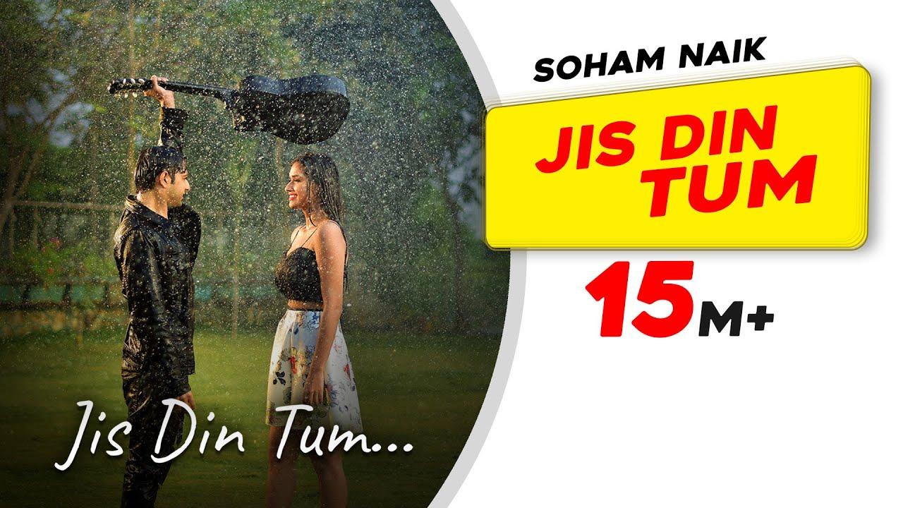 Jis Din Tum Lyrics - Soham Naik