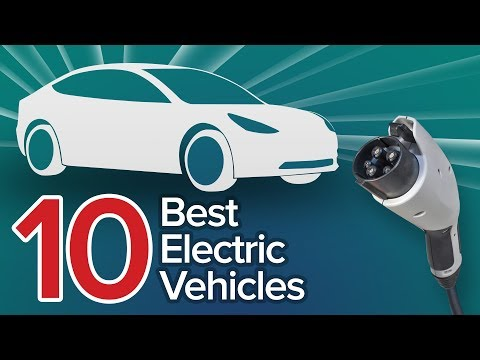 10 Best Electric Vehicles You Can Buy In 2018: The Short List
