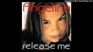 Angelina= Release Me (Dub Version)