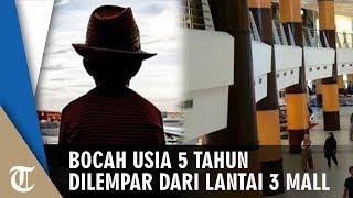 Seorang Pria Nekat Melempar Bocah 5 Tahun dari Lantai 3 Sebuah Mal