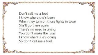 Charlie Robison - Don't Call Me a Fool Lyrics