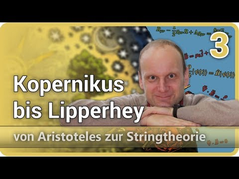 Kopernikus bis Lipperhey (Heliozentrisches Weltbild) • Aristoteles ⯈ Stringtheorie (3) | J. M Gaßner