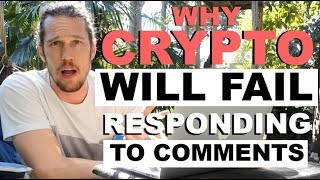 Why Crypto Will FAIL (Response Vid) - Answering Your Questions and Comments