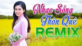 nhac-song-remix-2020-tuyet-dinh-tru-tinh-thon-que-lien-khuc-nhac-song-chuan-hay-so-1