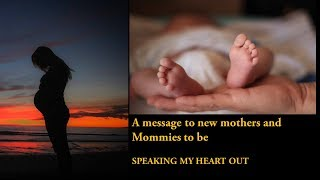 A message to Expectant Mothers and New Mothers