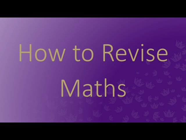 How to Revise - Maths
