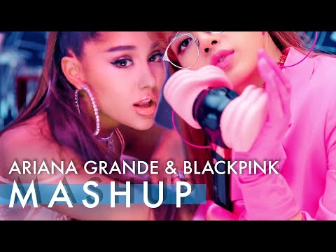 ARIANA GRANDE X BLACKPINK – 7 Rings /Ddu-Du Ddu-Du (feat. God Is A Woman) MASHUP