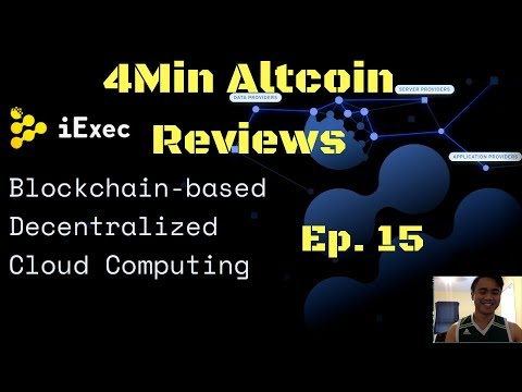 4Minute Altcoin Reviews Ep. 15: iExec (RLC) – Decentralized Cloud Computing
