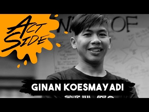 Act Side: Ginan (Jeruji / Rumah Cemara)