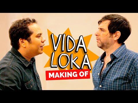 MAKING OF - VIDA LOKA