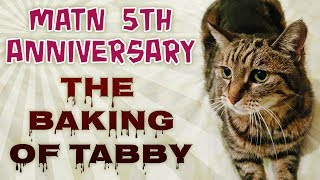 Many A True Nerd 5th Anniversary Special - The Baking of Tabby