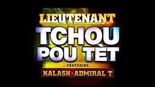 Lieutenant  Feat Kalash & Admiral T - Tchou pou tèt