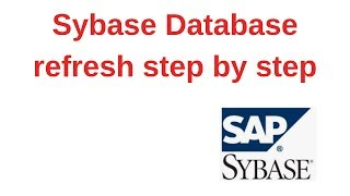 14. Sybase Tutorial: Sybase Database refresh step by step