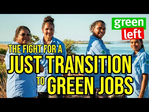 The fight for a just transition to green jobs