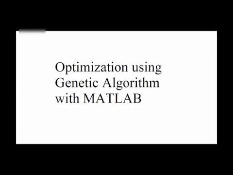 Optimization with Genetic Algorithm – A MATLAB Tutorial for beginners