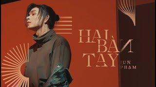 HAI BÀN TAY - JUN PHẠM | OFFICIAL MUSIC VIDEO