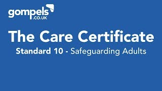 The Care Certificate - Standard 10 - Safeguarding Adults
