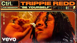 Be Yourself (En Vivo) - Trippie Redd  (Video)