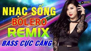 nhac-song-remix-2019-l-lk-nhac-song-ha-tay-bolero-remix-hay-nhat-2019-l-sen-viet-remix-bass-cang
