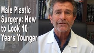 How Men Can Look 10 Years Younger with Extensive Facelifts Encino, Los Angeles, Ca