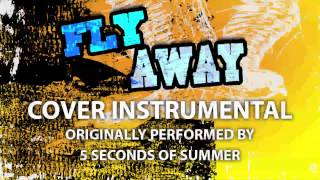 Fly Away (Cover Instrumental) [In the Style of 5 Seconds of Summer]