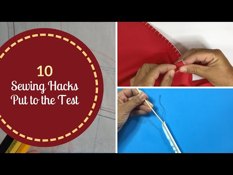 10 Sewing Hacks Put to the Test