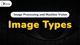 Types of Images - Digital Image Fundamentals - Digital Image Processing