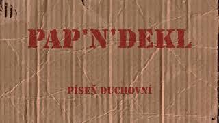 Video Pap'n'dekl - Píseň duchovní