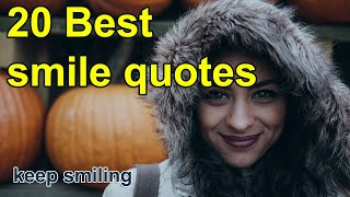 20 Best Smile Quotes | Keep Smiling 😃👻😍 | Part- 02