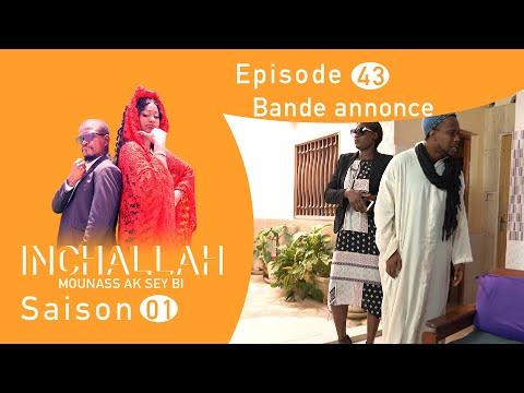 INCHALLAH, Mounass Ak Sey Bi - Saison 1 - Episode 43 : la bande annonce