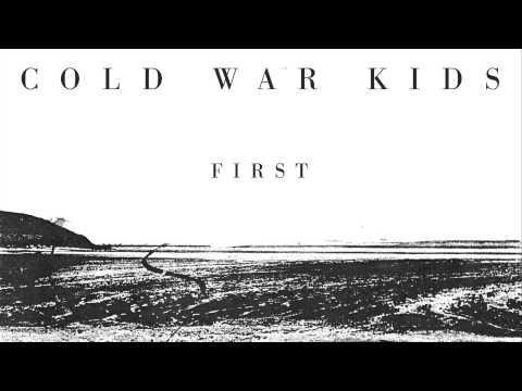 First (2014) (Song) by Cold War Kids