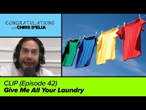 CLIP: Give Me All Your Laundry - Congratulations with Chris D'Elia
