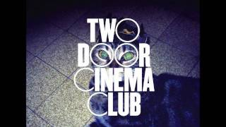 I Can Talk - Two Door Cinema Club
