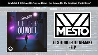 Sam Feldt - Just Dropped In (My Condition) (Mesto Remix) [FL STUDIO FULL REMAKE]