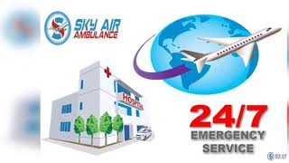 Experienced Medical Team in Sky Air Ambulance from Ranchi