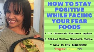 How To Stay Positive While Facing Your Fear Foods/ ED Recovery Update
