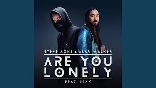 Alan Walker & Steve Aoki & ISÁK - Are You Lonely (Audio)