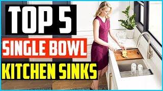 Top 5 Best Single Bowl Kitchen Sinks in 2020