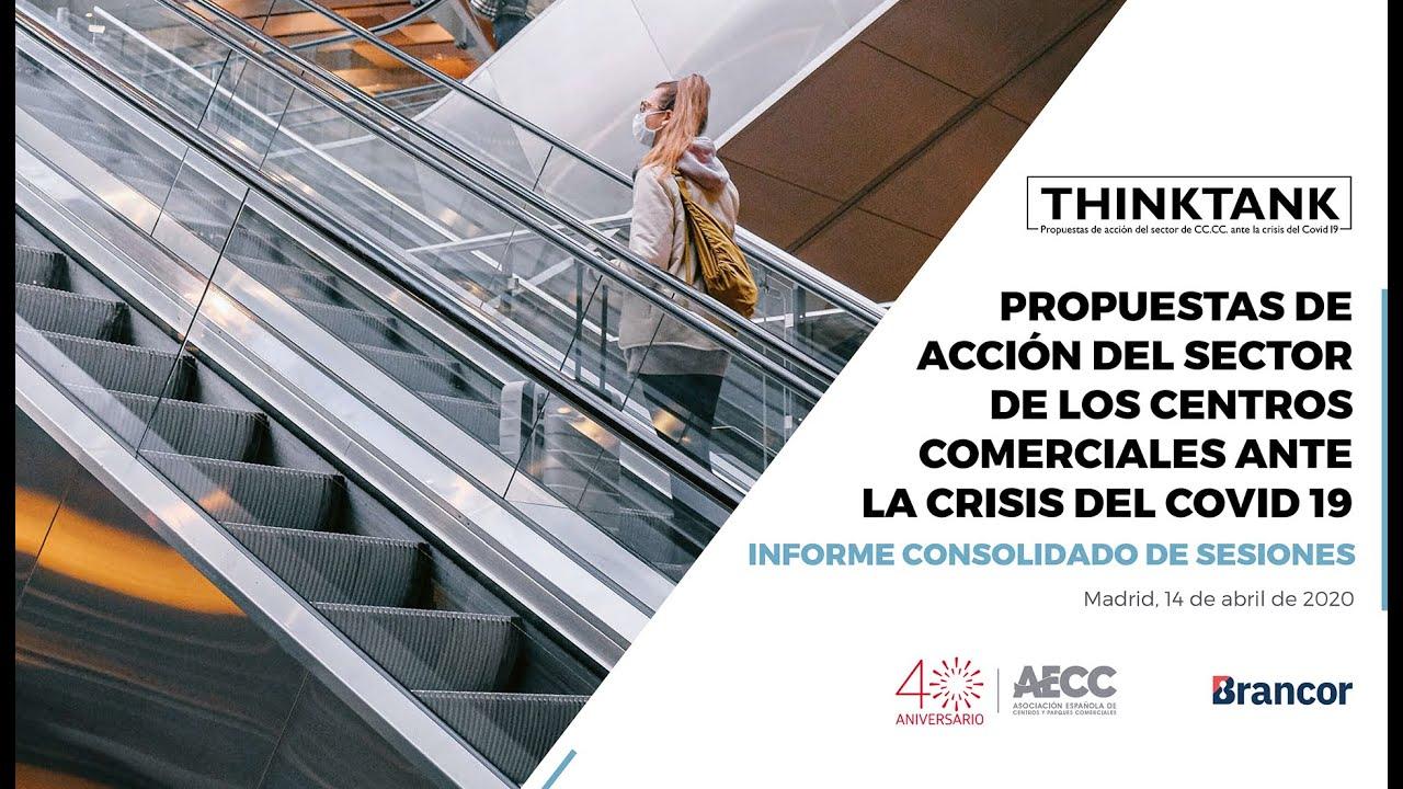 THINK TANK - PROPUESTAS DE ACCIÓN DEL SECTOR DE LOS CENTROS COMERCIALES ANTE LA CRISIS DEL COVID 19