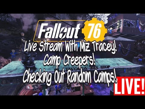 Fallout 76 Live Stream Camp Creepers! Checking Out Random C.A.M.P.s