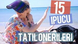 Tatilde İşe Yarayabilecek 15 İpucu | Sebi Bebi