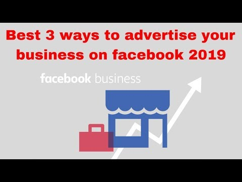 Best 3 ways to advertise your business on facebook 2019