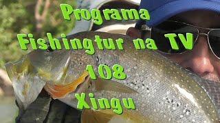 Programa Fishingtur na TV 108 - Rio Xingú