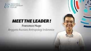 IDF 2019 Meet The Leader Francesco Hugo Anggota Asosiasi Antropologi Indonesia