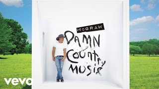 Tim McGraw - Damn Country Music (Official Audio)