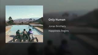 Jonas Brothers   Only Human (Audio)