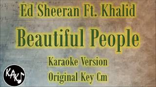 Ed Sheeran Ft. Khalid   Beautiful People Karaoke Lyrics Instrumental Cover Original Key Cm