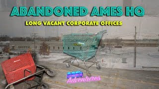 ABANDONED AMES HQ - LONG VACANT CORPORATE OFFICES